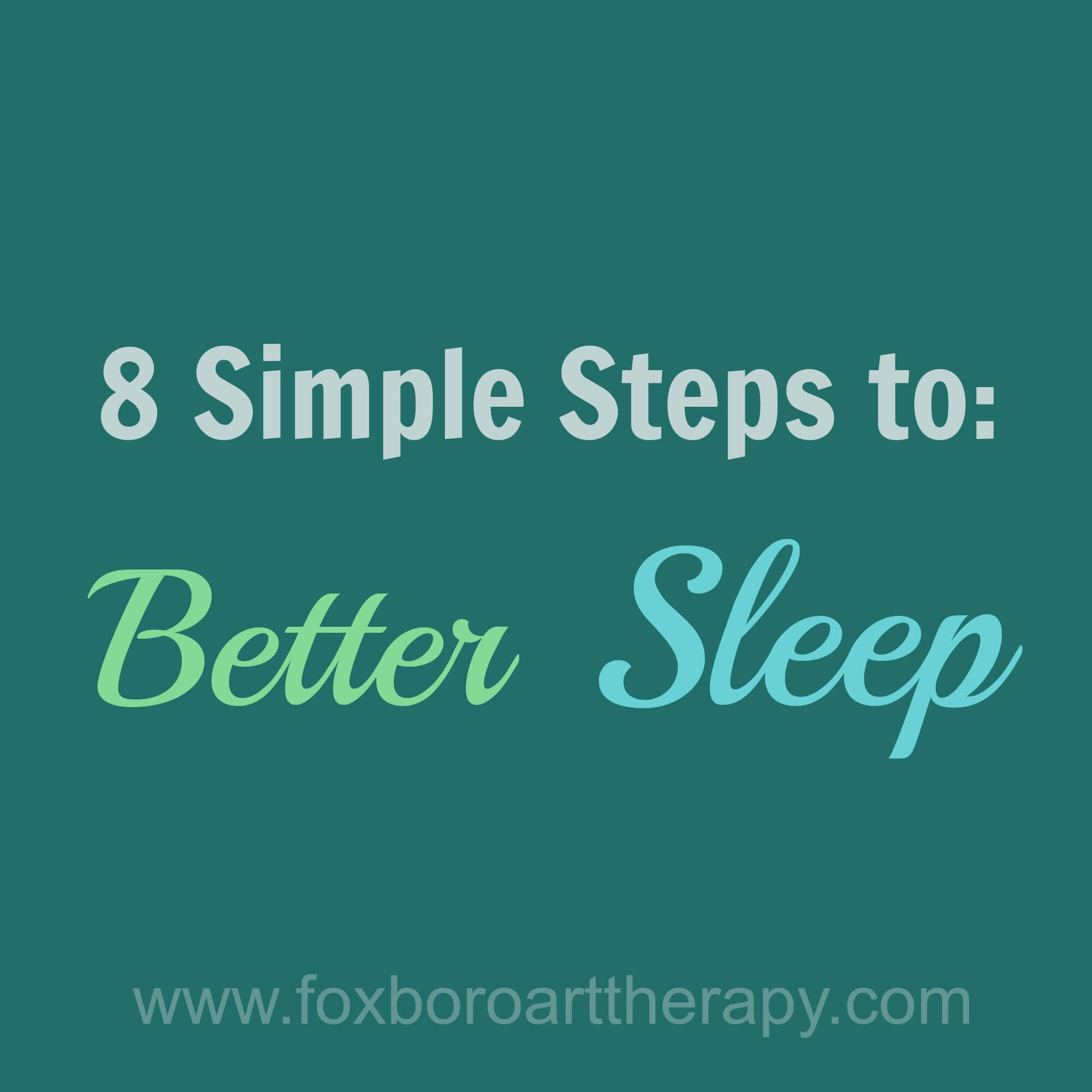 8 Simple Steps to Better Sleep