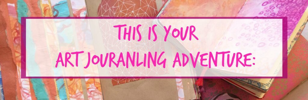this-is-your-art-journaling-adventure