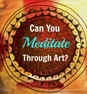 Can You Meditate Through Art?