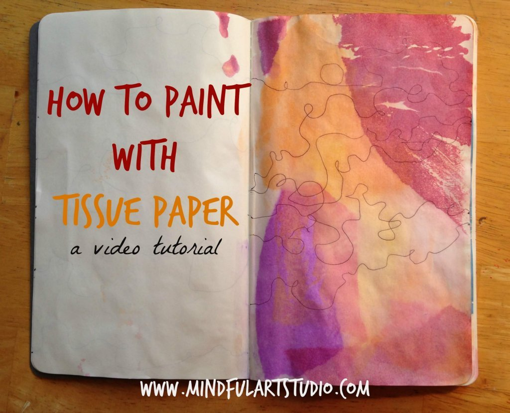 How to Paint with Tissue Paper Tutorial