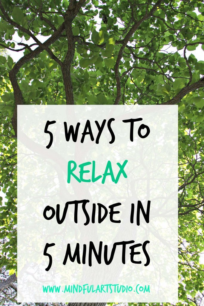 Relax Outside in 5 Minutes
