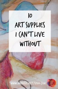 10 Art Supplies I Cant Live Without