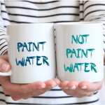 Paint Water, Not Paint Water Mugs