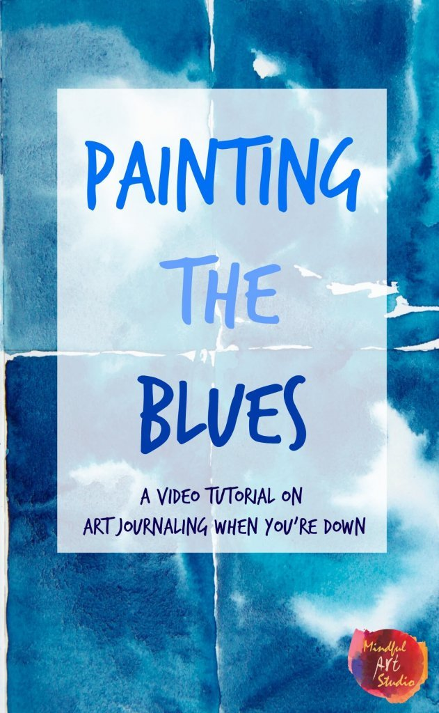 Art journaling for depression, art for sadness, painting the blues