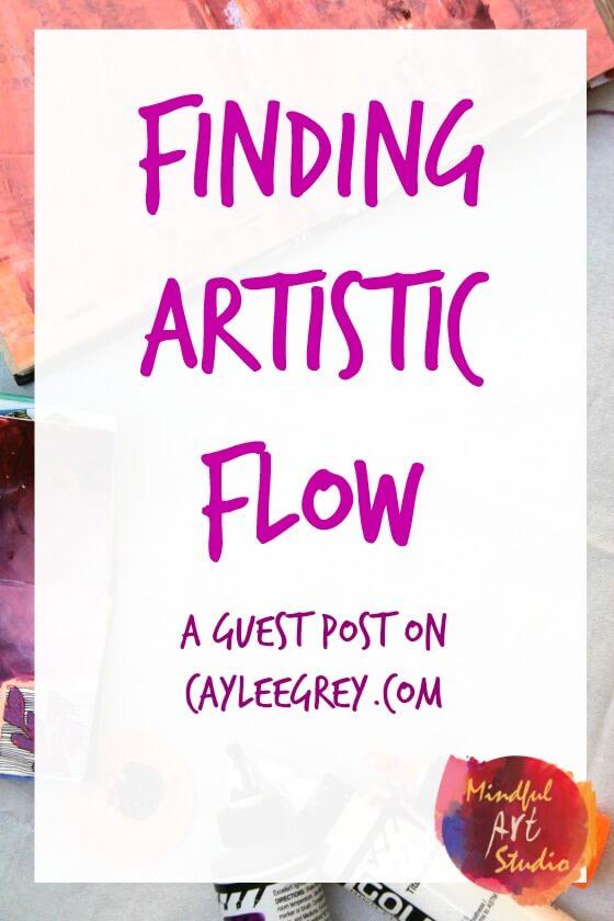 finding artistic flow, overcome creative blocks, creative self-care, self-care