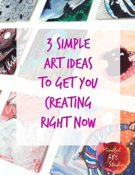 3 Simple Art Ideas to Break Creative Block