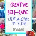 Creative blocks, art for pain, creative self-care