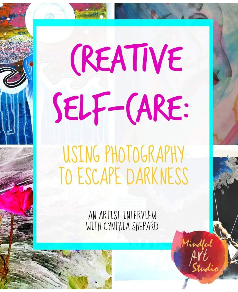 Creative Self-Care, art for depression, art prompts for depression, photography and depression