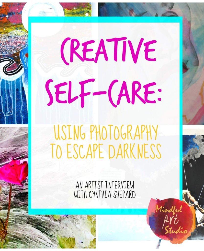 Creative Self-Care, art for depression, art prompts for depression, photography and depression