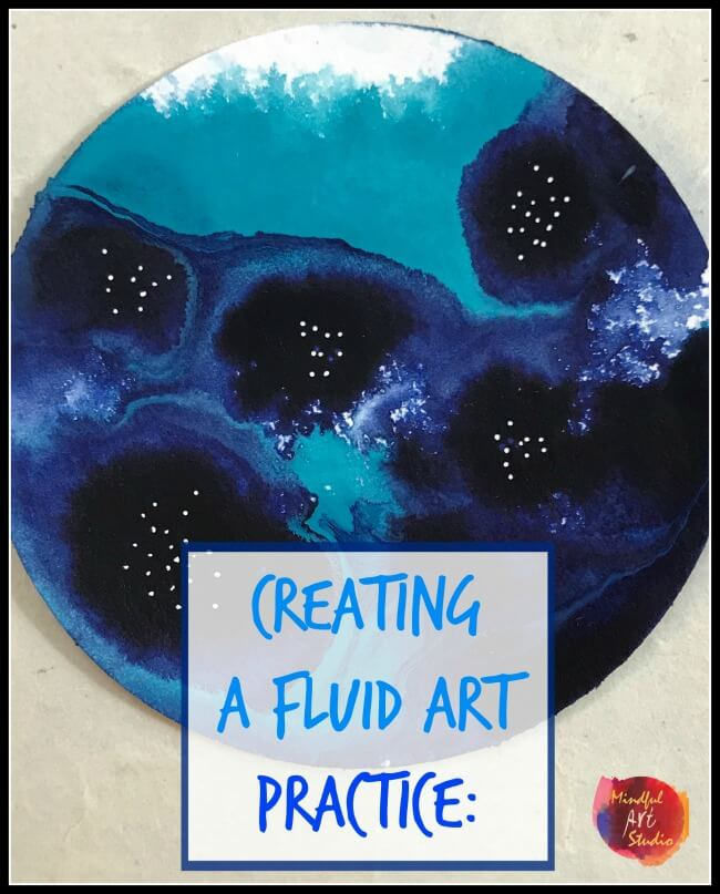 Creating a fluid art practice, overcoming creative block
