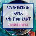 An art journal flip through with a super creative accordion journal in fluid acrylic paint.