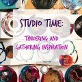 Studio time tinkering and gathering inspiration, art journaling ideas, art journaling class, art journal inspiration, fluid painting, fluid paint