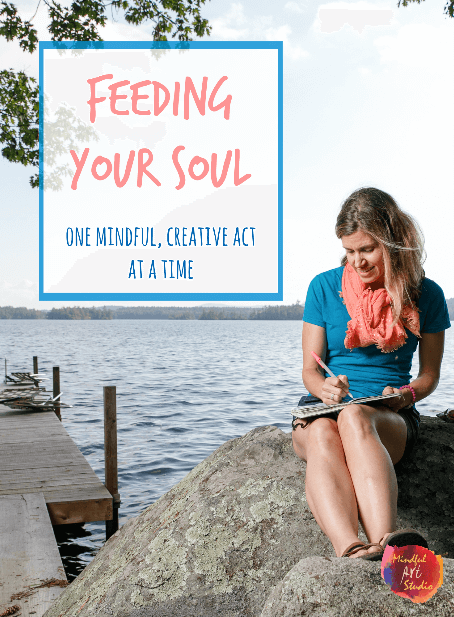 Feeding Your Soul One Creative Act at a Time, mindfulness and art, mindful art