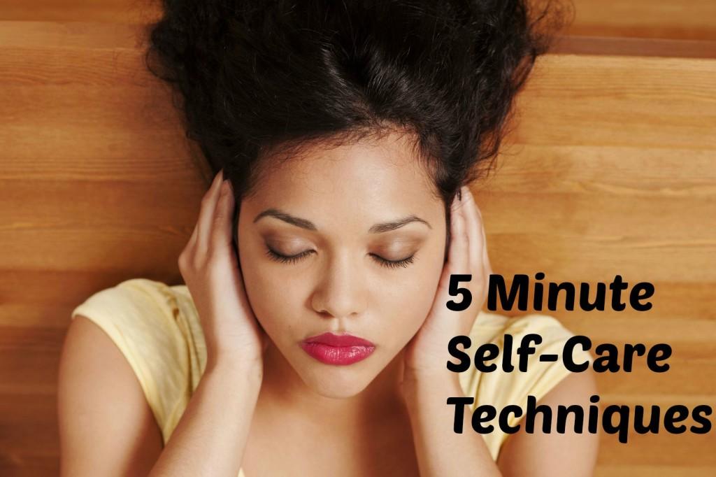 5 Minute Self Care Techniques