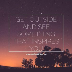 Get Outside and Get Inspired