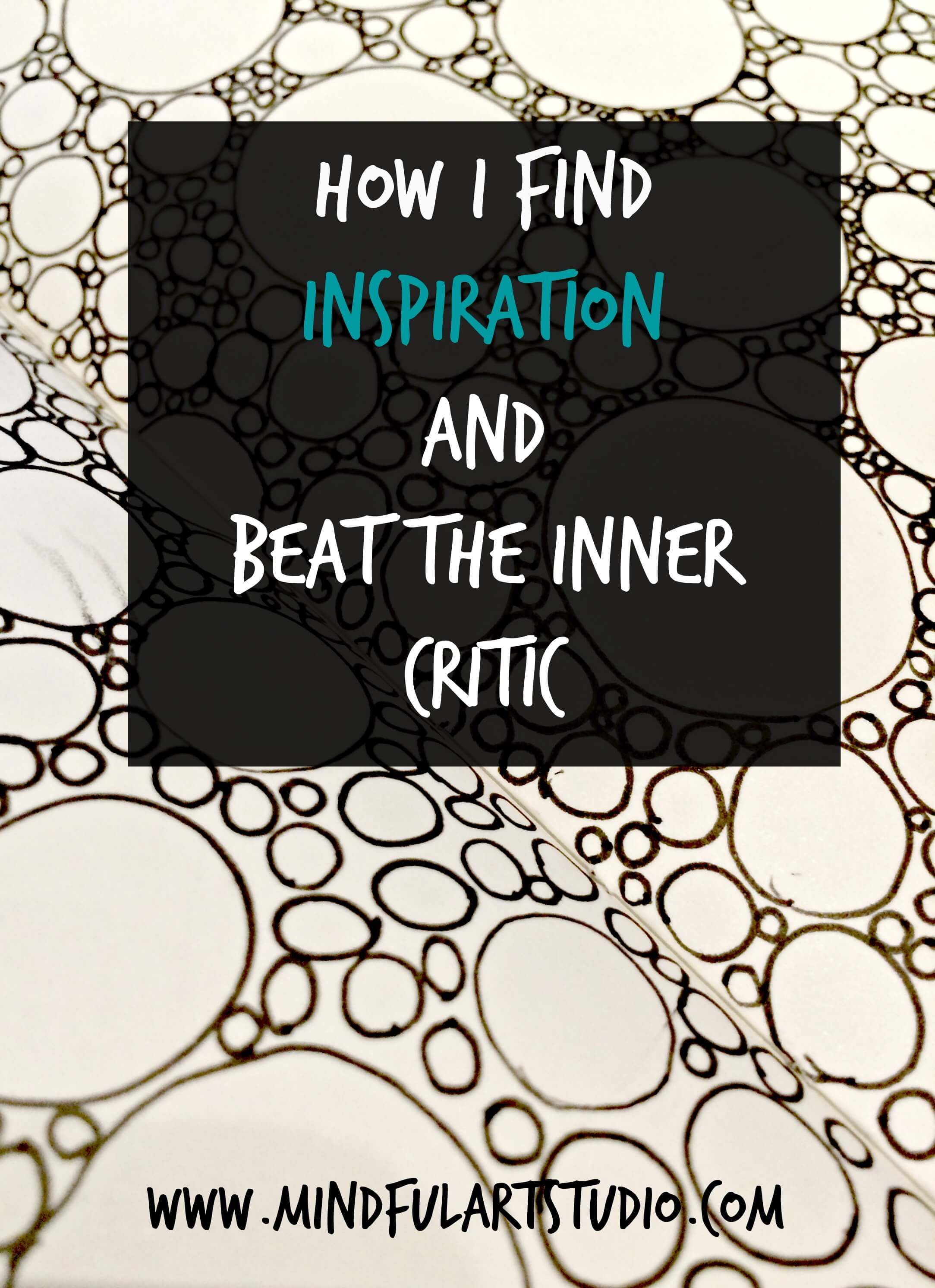 How I Find Artistic Inspiration and Beat the Inner Critic