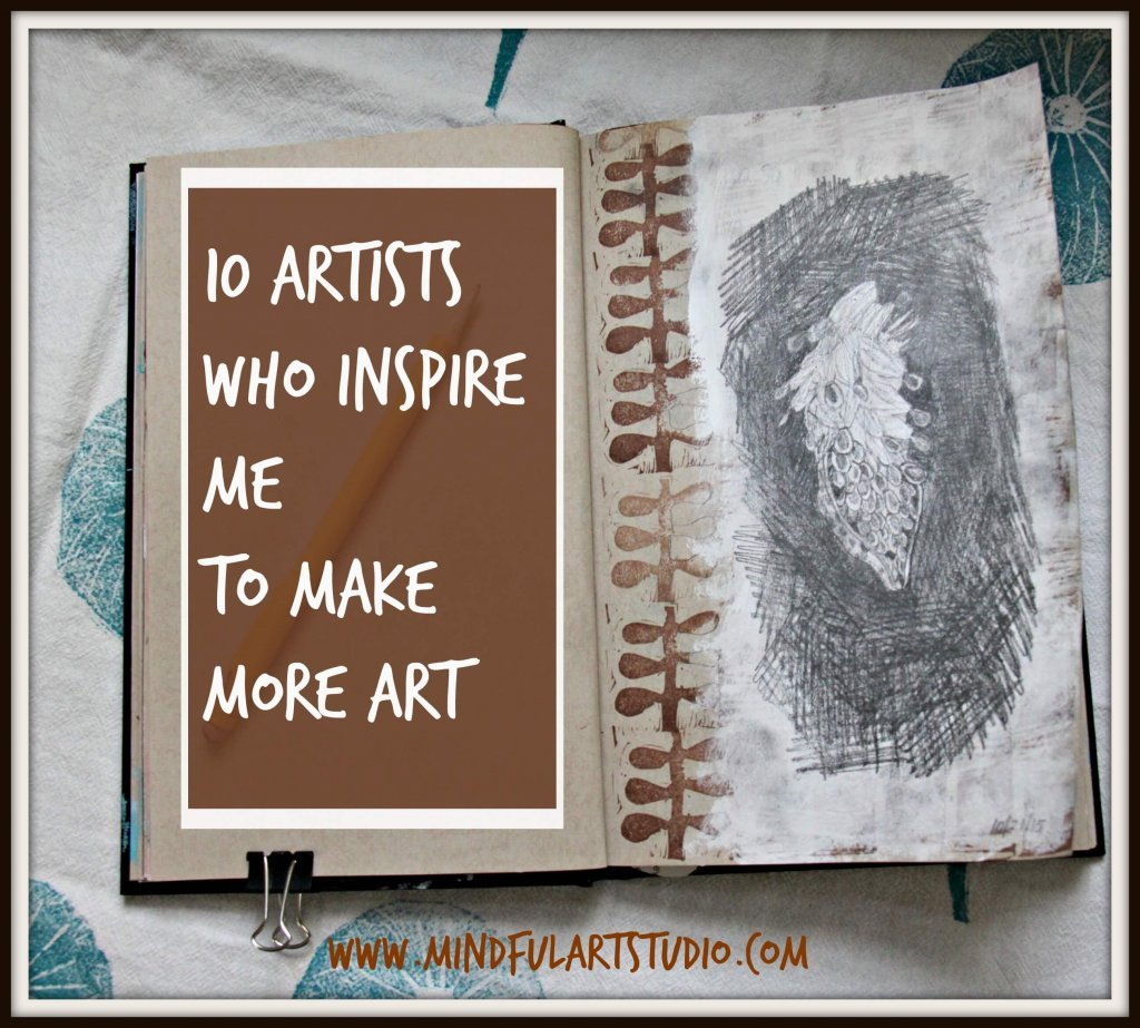 10 Artists Who Inspire Me to Make More Art