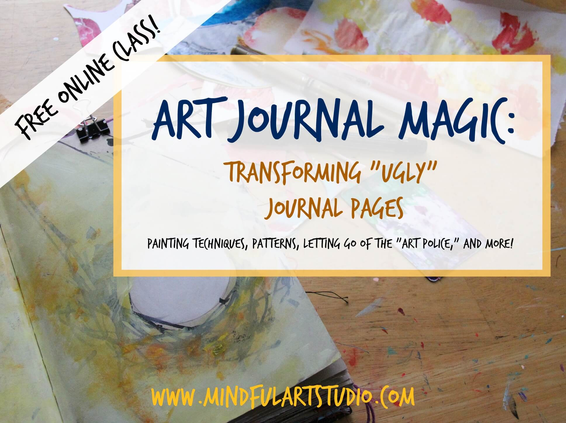 "Art Journal Magic: Transforming ""Ugly"" Art Journal Pages"