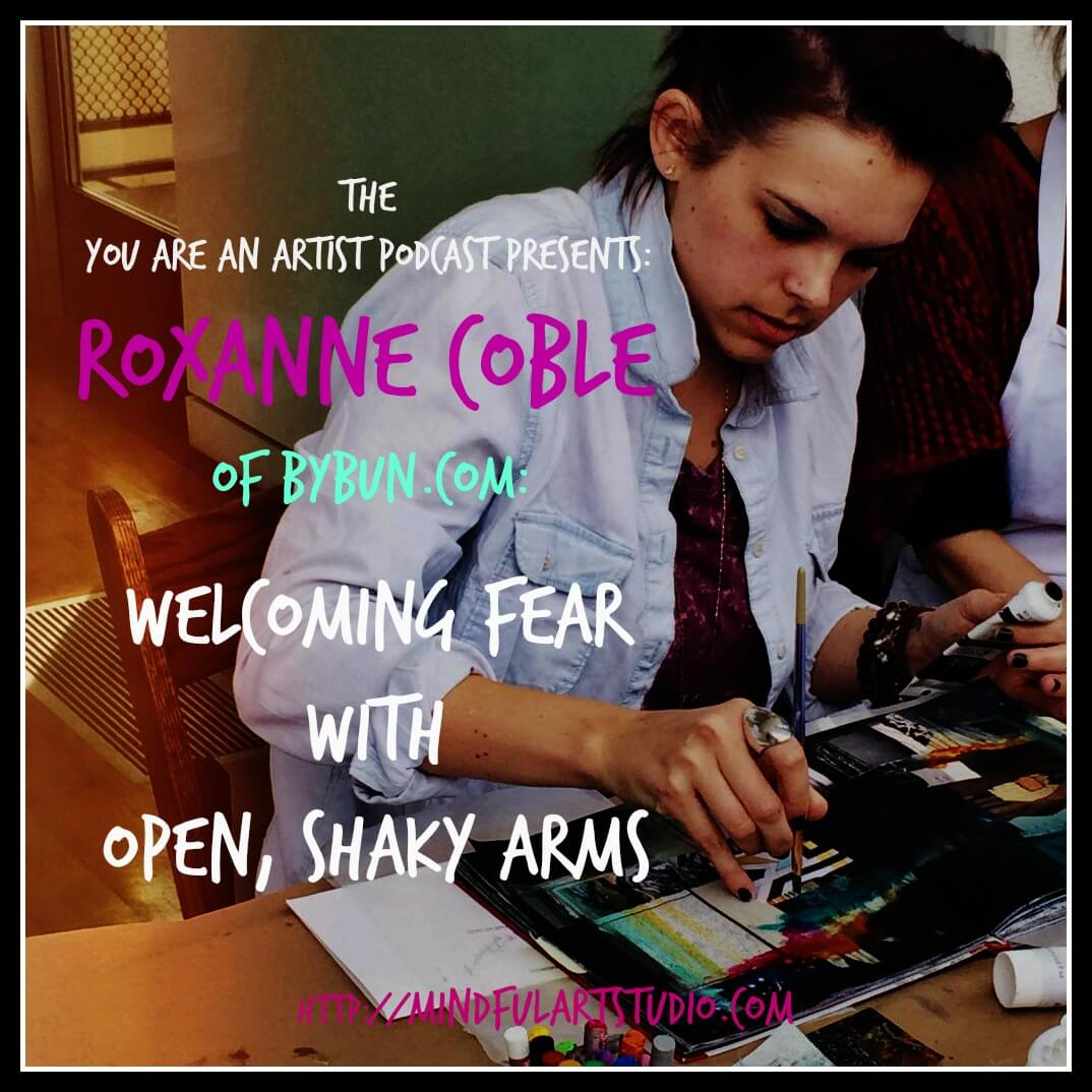 Roxanne Coble: Welcoming Fear with Open, Shaky Arms
