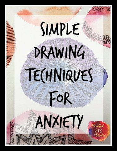 Simple Drawing Techniques for Anxiety, anxiety drawing, art techniques for relaxation, art coping skills