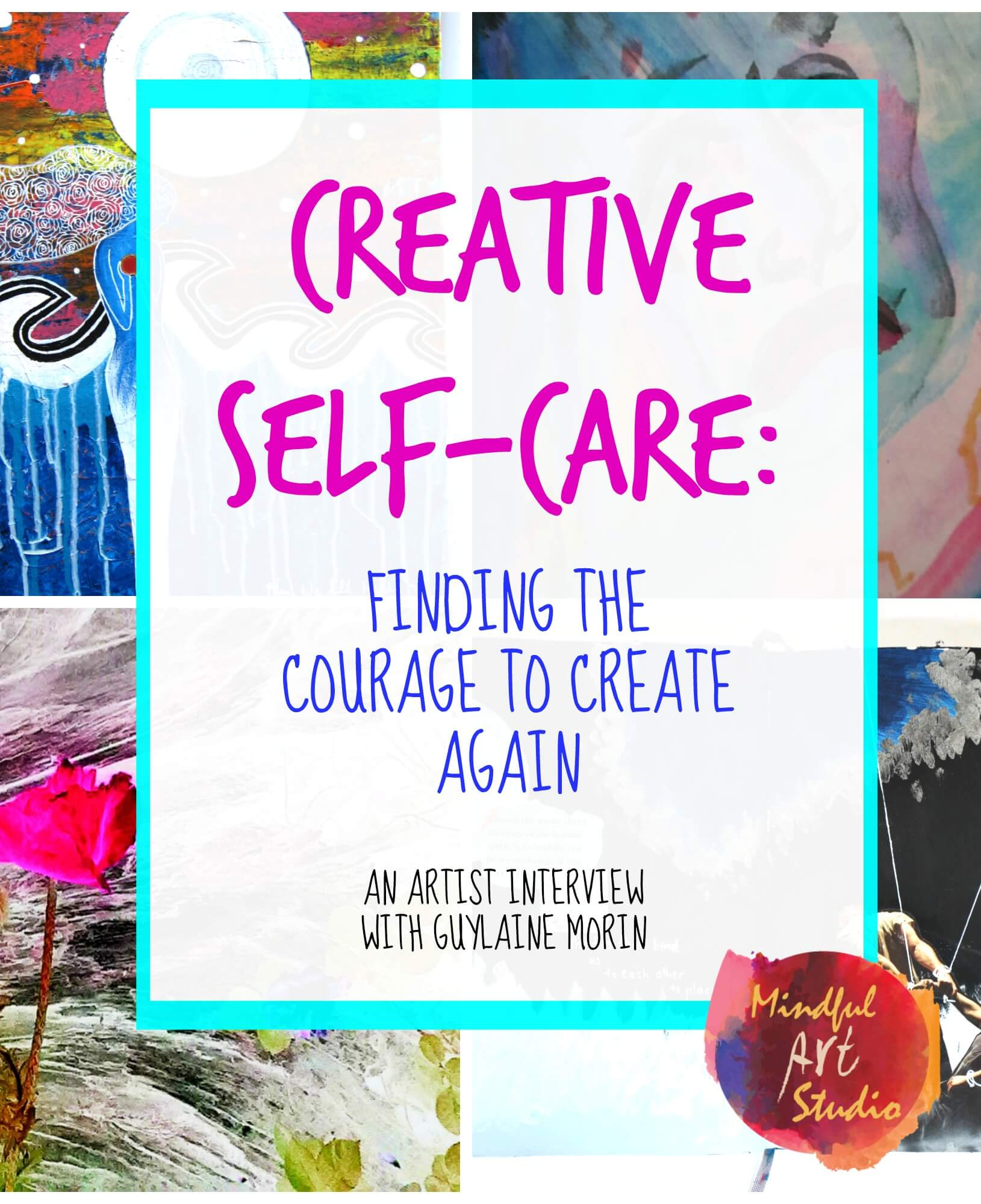 Finding the Courage to Create Again with Guylaine Morin