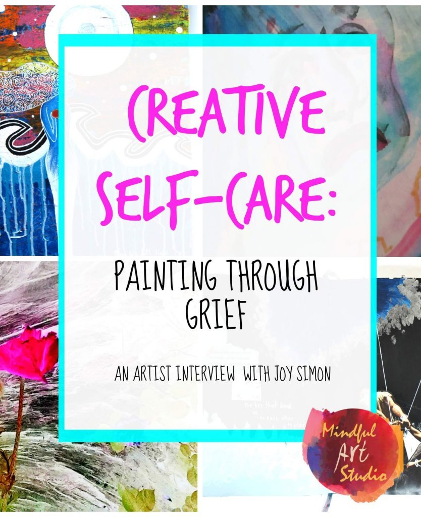 Art for Grief, Art for Loss, Creative Self-Care, Self-Care through art,