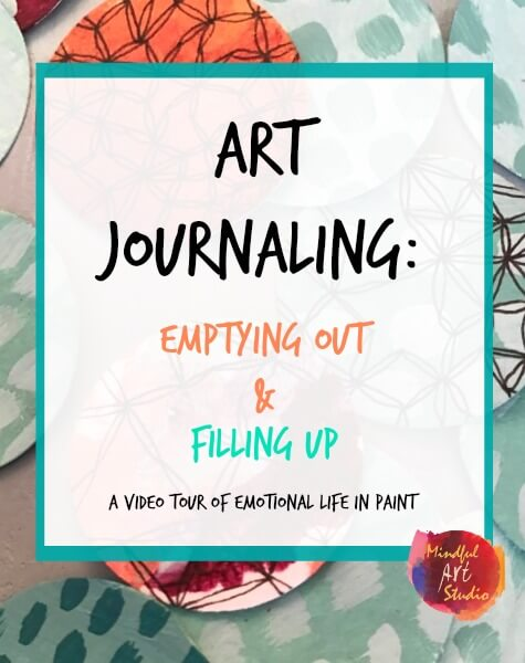 Art Journaling: Emptying Out, Filling Up
