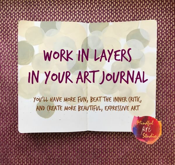 layering art journal pages, how to create layers in art journals