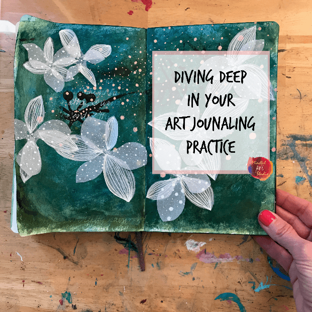 Diving Deep in Your Art Journaling Practice