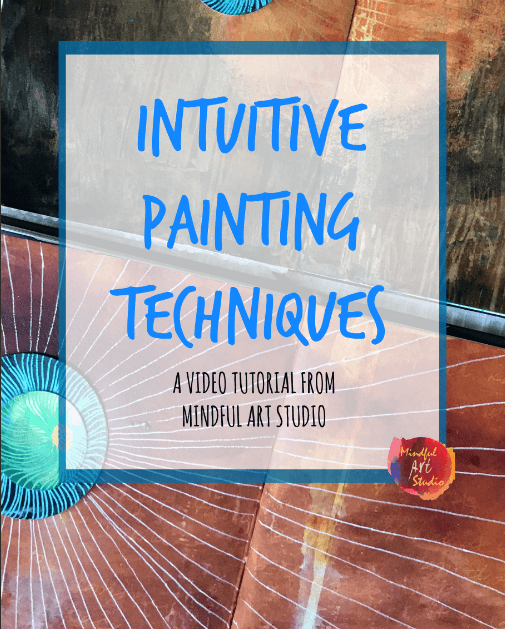 intuitive painting tutorial, intuitive painting techniques, how to paint intuitively, intuitive art journaling