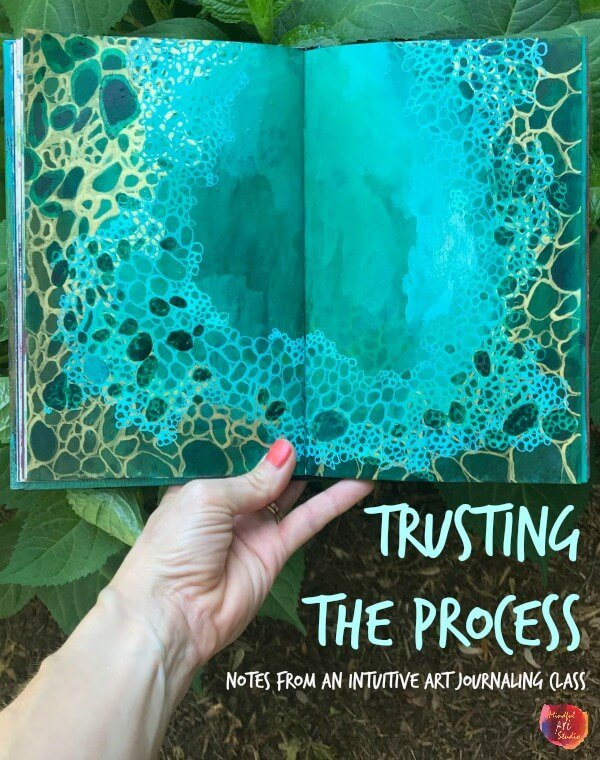 Trusting the Process: Notes from an Intuitive Art Journaling Class