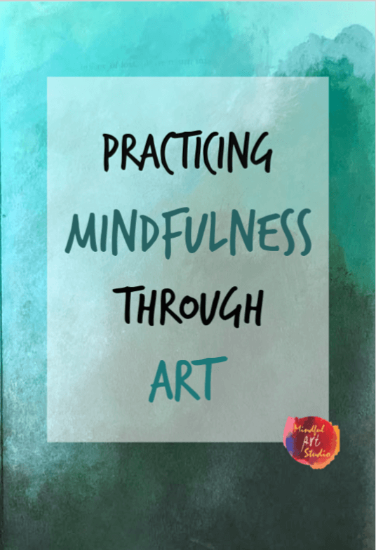 mindfulness through art, mindfulness and art, mindful art exercises, mindful art ideas, mindful painting