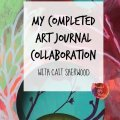 completed art journal collaboration, completed journal, art journal collaboration