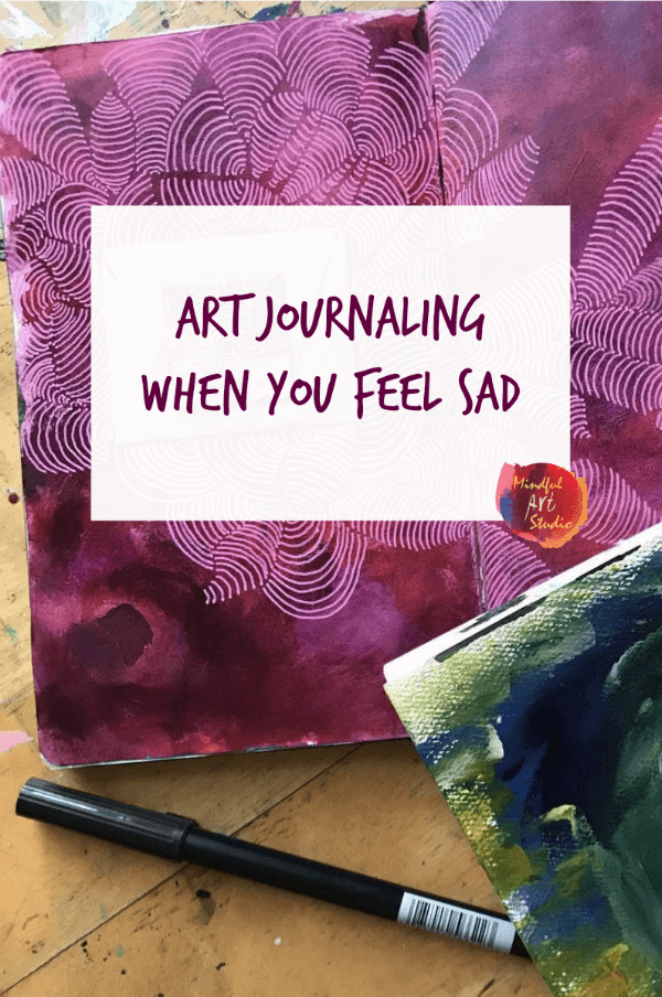 art journaling when you feel sad, art journaling for grief, art journaling ideas, art journaling prompts sadness, art journaling for depression