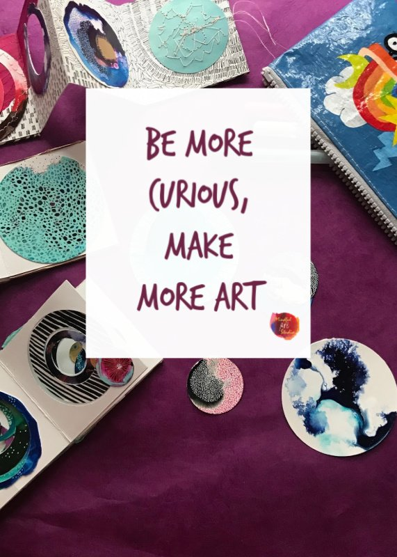 Be More Curious, Make More Art