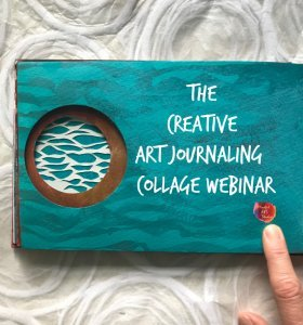 creative art journaling, collage webinar, art journaling webinar, art journaling ideas