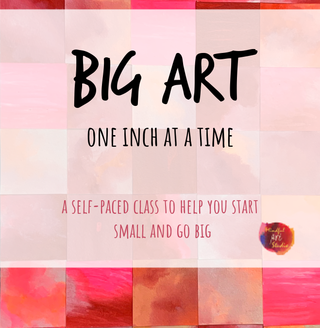 BIG ART – One Inch at a Time