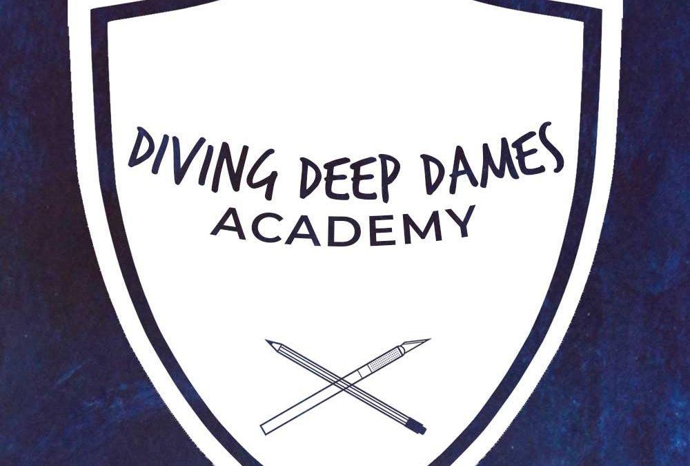 Diving Deeper Dames Academy