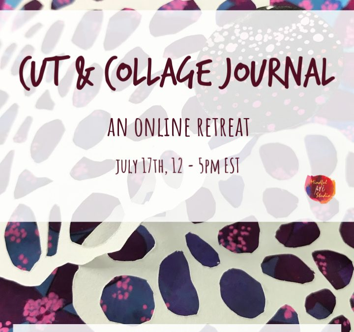 The Cut + Collage Journal Retreat