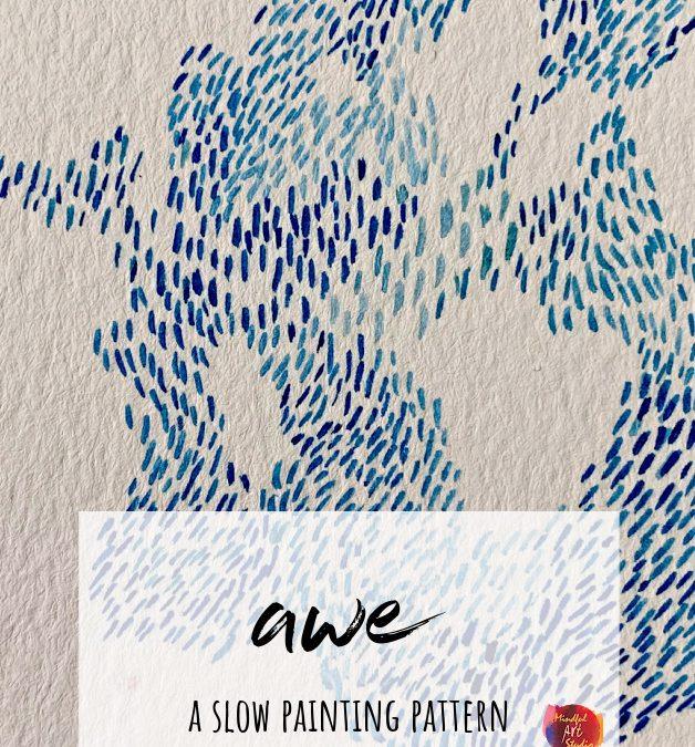 Awe: A Mindful Painting Pattern