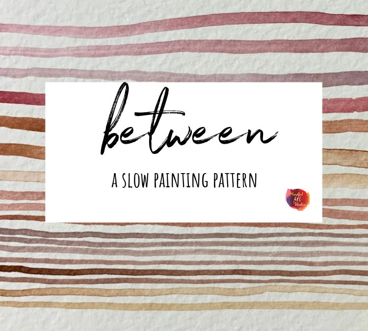 Between: A Slow Painting Pattern