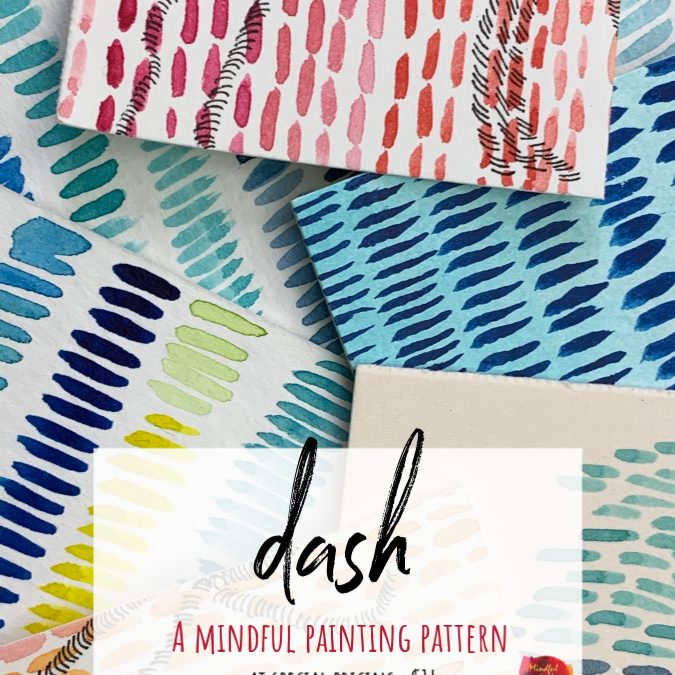 Dash: A Mindful Painting Pattern