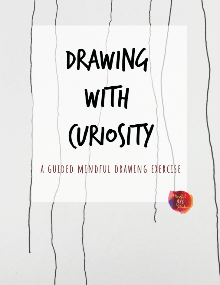 Drawing with curiosity, mindful drawing technique