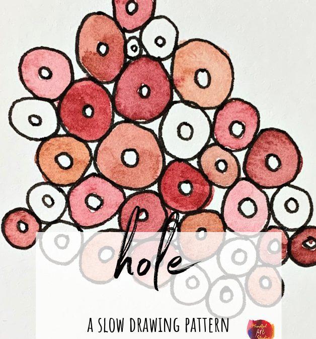 Hole: A Mindful Drawing Pattern