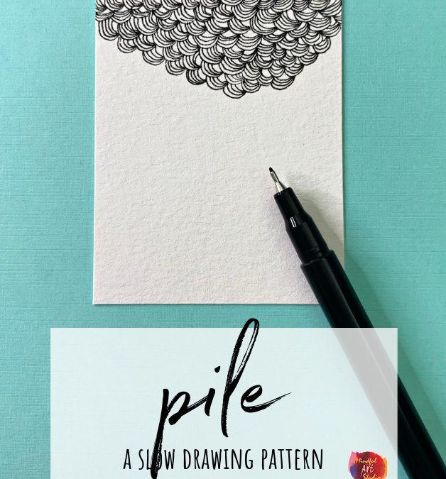 Pile: A Mindful Drawing Pattern