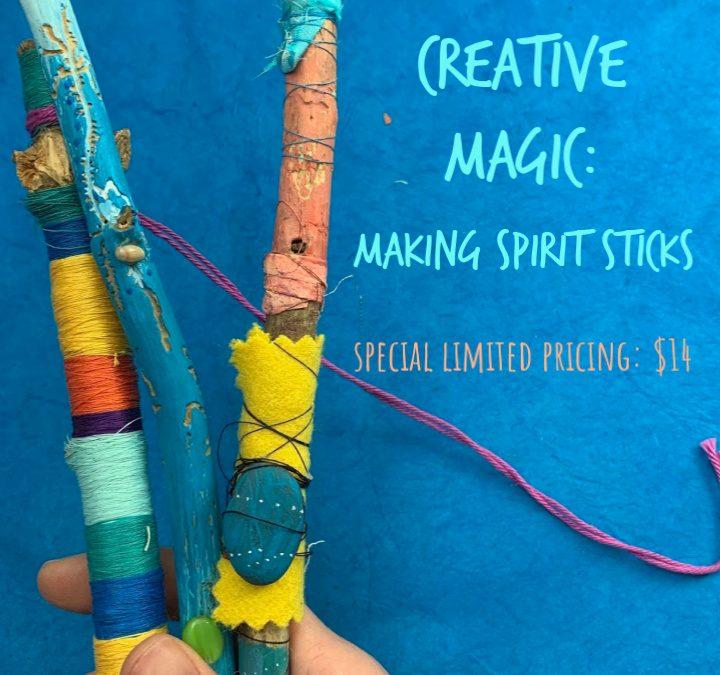 Creative Magic: Making Spirit Sticks