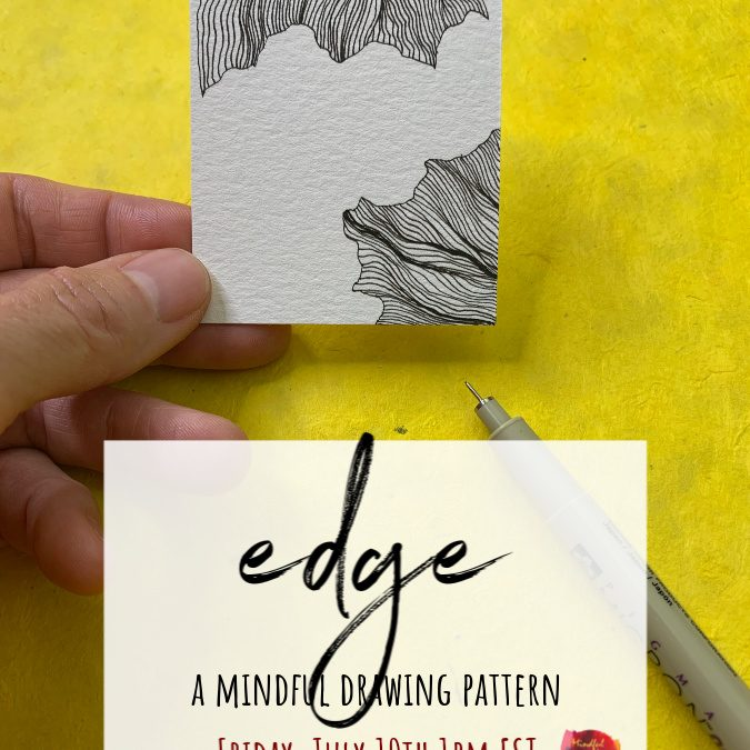 Edge: A Mindful Drawing Pattern Party