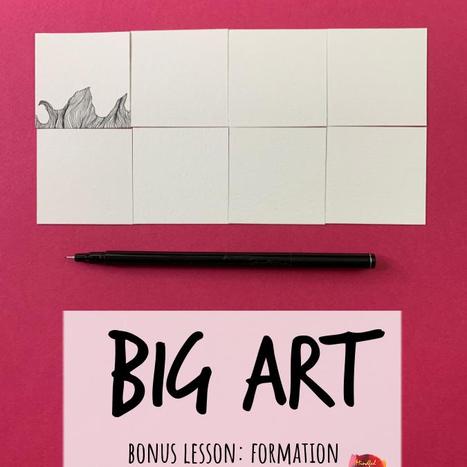 BIG ART Bonus Lesson: Formation