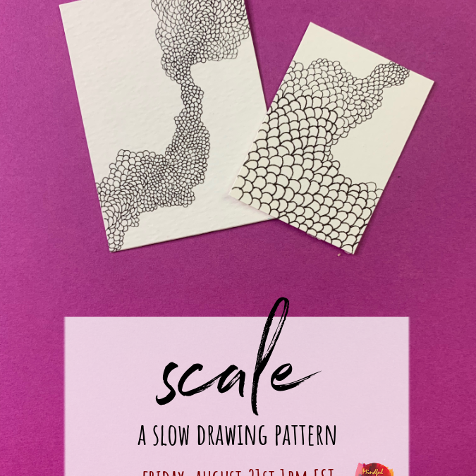 Scale: A Slow Drawing Pattern Party