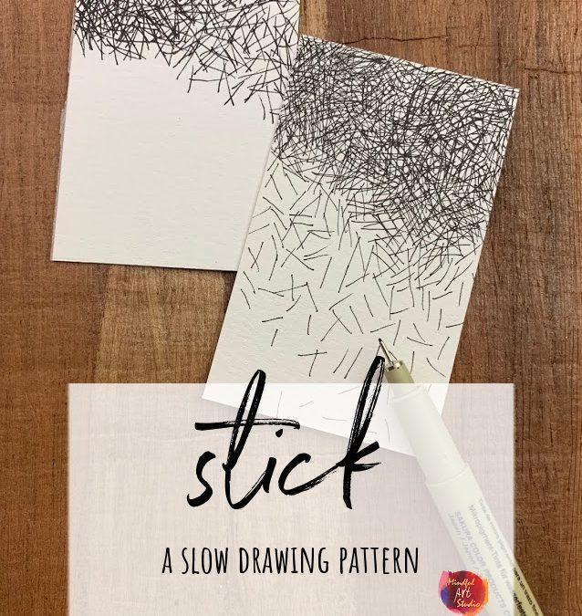 Stick: A Slow Drawing Pattern